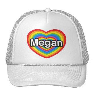 I love Megan I love you Megan Heart Trucker Hat