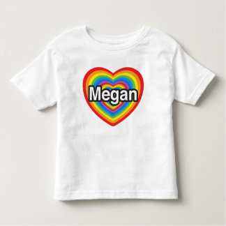 I love Megan. I love you Megan. Heart Toddler T-shirt