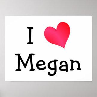 I Love Megan Poster