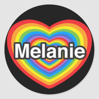 I love Melanie. I love you Melanie. Heart Classic Round Sticker