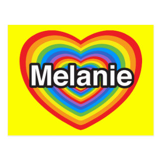 I love Melanie. I love you Melanie. Heart Postcard