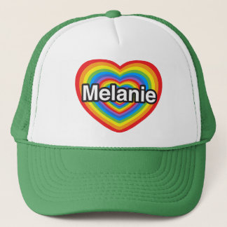 I love Melanie. I love you Melanie. Heart Trucker Hat