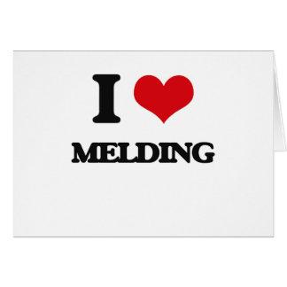 I Love Melding Greeting Card