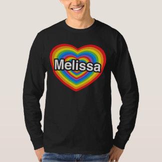 I love Melissa. I love you Melissa. Heart T-Shirt