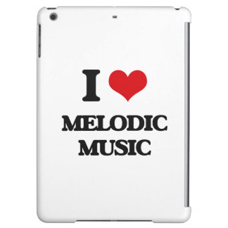I Love MELODIC MUSIC Cover For iPad Air
