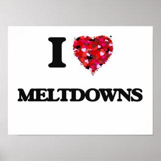 I Love Meltdowns Poster