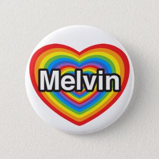 I love Melvin. I love you Melvin. Heart Button