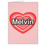 I love Melvin. I love you Melvin. Heart Greeting Card