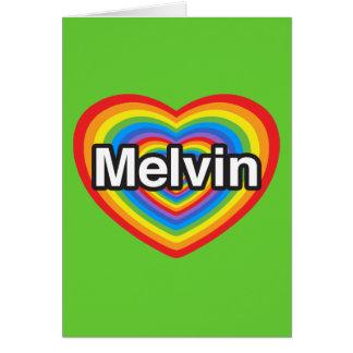 I love Melvin. I love you Melvin. Heart Card