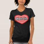 I love Melvin. I love you Melvin. Heart T Shirts