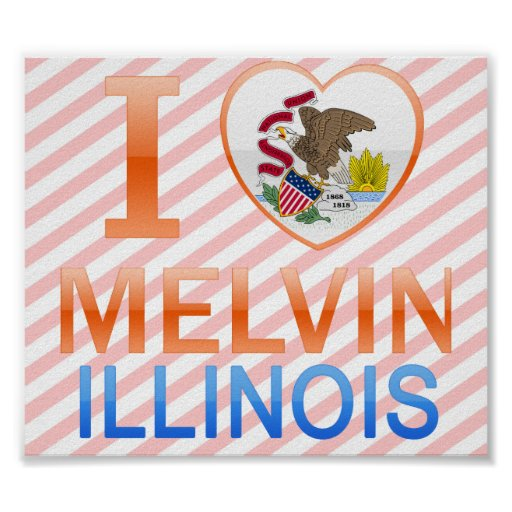 I Love Melvin, IL Posters