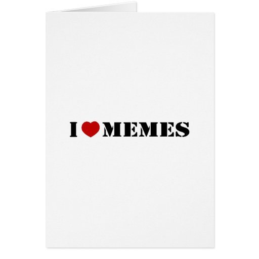 I Love Memes Cards