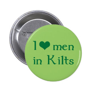 I love men in Kilts Pinback Buttons