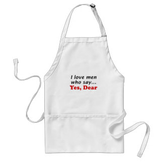 I Love Men Who Say Yes Dear Adult Apron