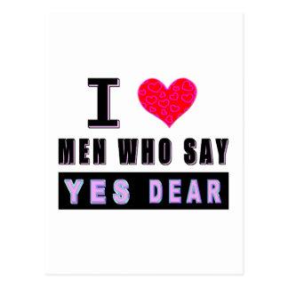 "I Love Men Who Say ""YES DEAR"" Postcard"