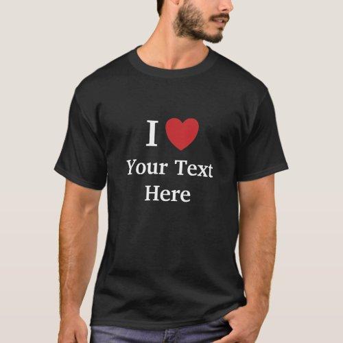 I Love Mens T Shirt _ Dark _ Add text  Reasons