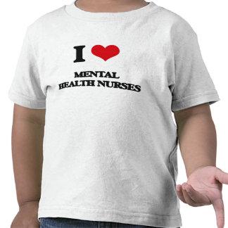 I love Mental Health Nurses T-shirts