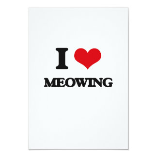 I Love Meowing 3.5x5 Paper Invitation Card