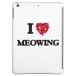 I Love Meowing Cover For iPad Air