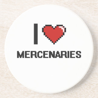 I love Mercenaries Beverage Coaster