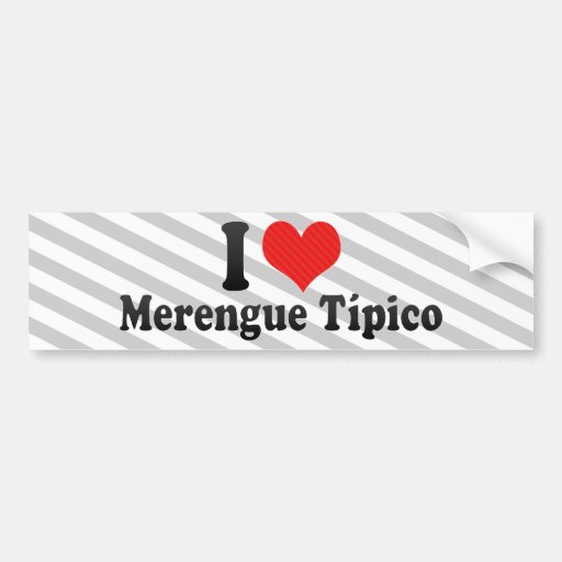I Love Merengue Típico Car Bumper Sticker