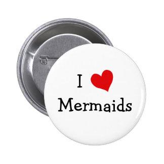 I Love Mermaids 2 Inch Round Button