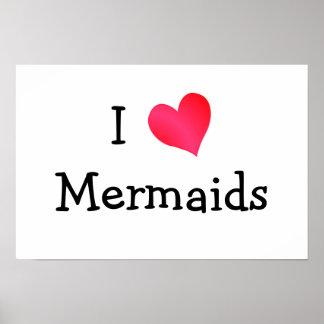 I Love Mermaids Print
