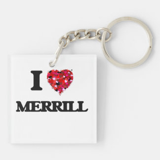 I Love Merrill Double-Sided Square Acrylic Keychain
