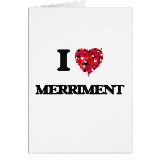 I Love Merriment Greeting Card