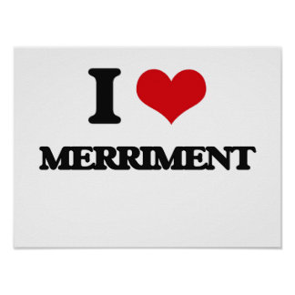 I Love Merriment Poster