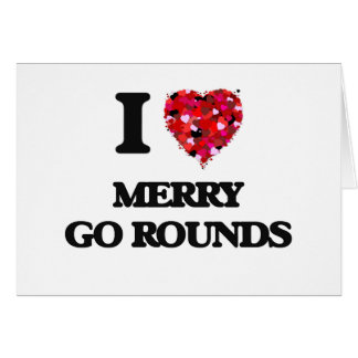 I Love Merry Go Rounds Greeting Card