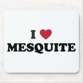 I Love Mesquite Texas Mouse Pad