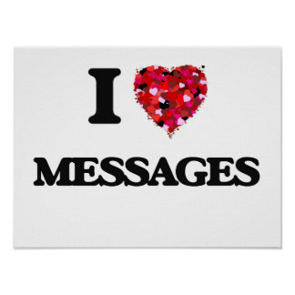 I Love Messages Poster