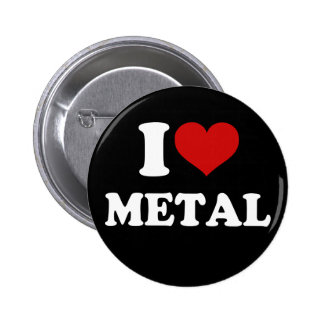I Love Metal Pinback Buttons
