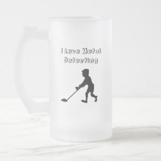 I Love Metal Detecting Man With Detector 16 Oz Frosted Glass Beer Mug