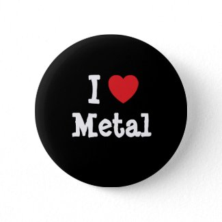 i_love_metal_heart_custom_personalized_button-p145690175115781755en88u_325.jpg