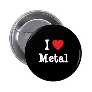 I love Metal heart custom personalized Pinback Button