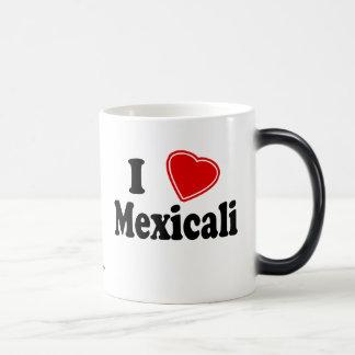 I Love Mexicali Magic Mug