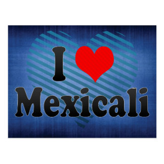 I Love Mexicali, Mexico Postcard