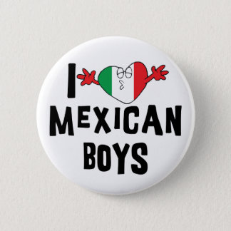 I Love Mexican Boys Button