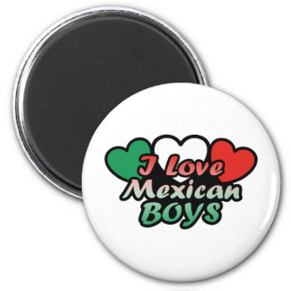 I Love Mexican Boys Magnet