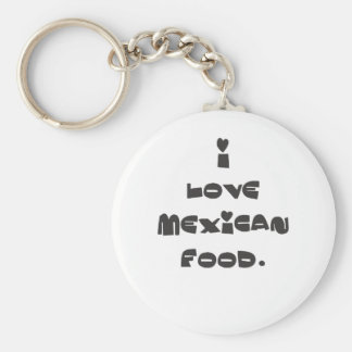 I love Mexican Food Keychain