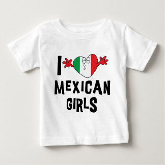 I Love Mexican Girls Baby Baby T-Shirt