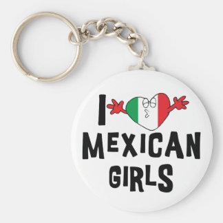 I Love Mexican Girls Key Chain