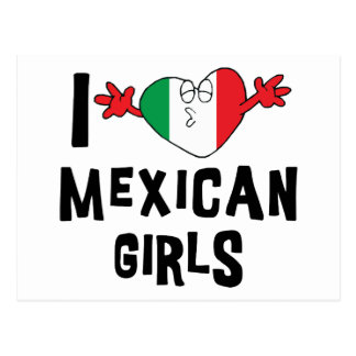 I Love Mexican Girls Post Cards