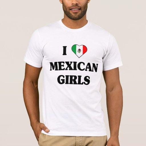 I love Mexican girls t-shirt