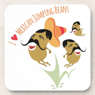 I Love Mexican Jumping Beans Drink Coasters