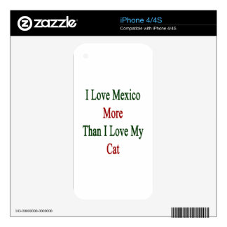 I Love Mexico More Than I Love My Cat Skins For iPhone 4