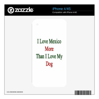I Love Mexico More Than I Love My Dog iPhone 4S Decal
