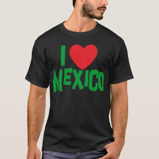 I Love Mexico T-Shirt